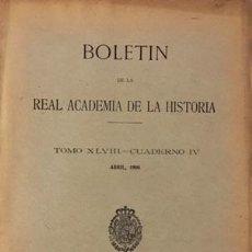Libros antiguos: BOLETÍN ACADEMIA DE LA HISTORIA XLVIII 1906. (LÍMITES DE LA CONQUISTA ÁRABE EN PIRINEOS; O CALATRAVA. Lote 78196237