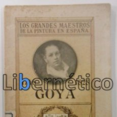 Libros antiguos: GOYA 1746 1828. RETRATOS DE MUJERES. FERNANDO FÉ EDITOR MADRID 1909. Lote 78311081