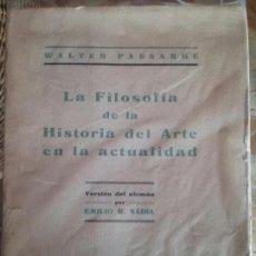 Libros antiguos: LA FILOSOFIA DE LA HISTORIA DEL ARTE EN LA ACTUALIDAD. WALTER PASSARGE.. Lote 78315629
