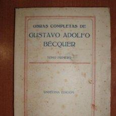 Libros antiguos: OBRAS COMPLETAS DE GUSTAVO ADOLFO BECQUER. TOMO PRIMERO. MADRID 1928. Lote 78345017