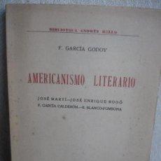 Libros antiguos: GARCÍA GODOY, FEDERICO. AMERICANISMO LITERARIO. Lote 78358405