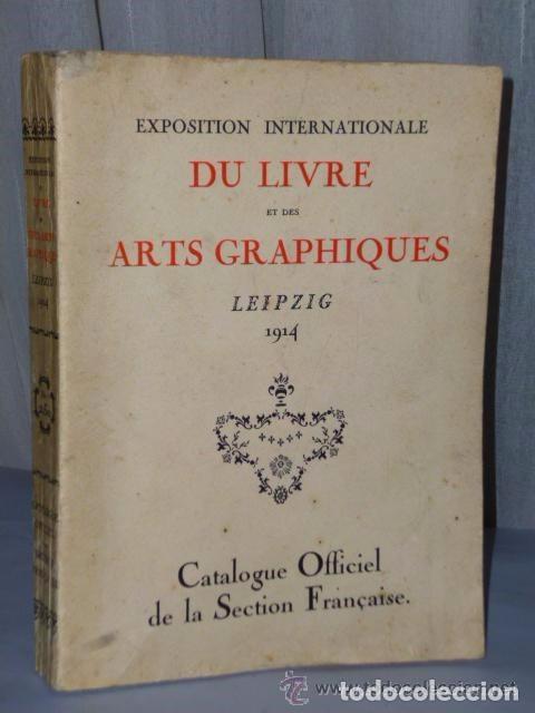 EXPOSITION INTERNATIONALE DU LIVRE ET DES ARTS GRAPHIQUES DE LEIPZIG 1914. (Libros Antiguos, Raros y Curiosos - Otros Idiomas)