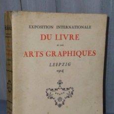 Libros antiguos: EXPOSITION INTERNATIONALE DU LIVRE ET DES ARTS GRAPHIQUES DE LEIPZIG 1914.. Lote 78439637
