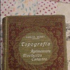 Libros antiguos: CARLOS MURET.TOPOGRAFIA.AGRIMENSURA NIVELACION CATASTRO.ENCICLOPEDIA AGRICOLA.SALVAT.1929. Lote 78454973