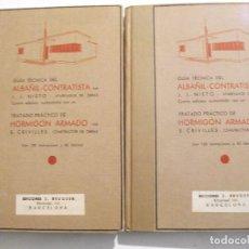 Libros antiguos: 2 TOMOS DE TEXTO Y LAMINAS - GUIA TECNICA DEL ALBAÑIL CONTRATISTA TRATADO PRACTICO HORMIGON ARMADO . Lote 78601761