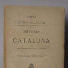 Libros antiguos: HISTORIA DE CATALUÑA. VICTOR BALAGUER. TOMO VIII. Lote 78579697
