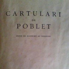 Libros antiguos: CARTULARI DE POBLET EDICION DEL MANUSCRITO DE TARRAGONA 1938 INSTITUT DESTUDIS CATALANS. Lote 78825273
