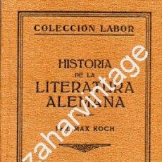 Libros antiguos: HISTORIA DE LA LITERATURA ALEMANA, MAX KOCH, 2 TOMOS, LABOR, BIBLIOTECA DE INICIACIÓN CULTURAL, 1927. Lote 78825945