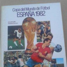 Libros antiguos: COPA DEL MUNDO DE FÚTBOL ESPAÑA 1982. Lote 78996425