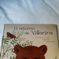 Libros antiguos: EL RETORNO DE VILLARINA, UN CUENTO DE OSOS, UROGALLOS Y HUMANOS. ILUSTRACIONES MARIAPINTA 2010. Lote 79066185
