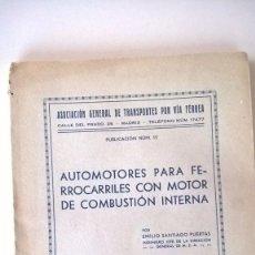 Libros antiguos: 1933 ASOCIACION GENERAL DEL TRANSPORTE POR VIA FERREA - AUTOMOTORES PARA FERROCARRILES. Lote 79119673