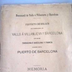 Libros antiguos - 1880 PROYECTO DE ENLACE DEL FERROCARRIL VALLS VILLANUEVA PUERTO DE BARCELONA - 79120977