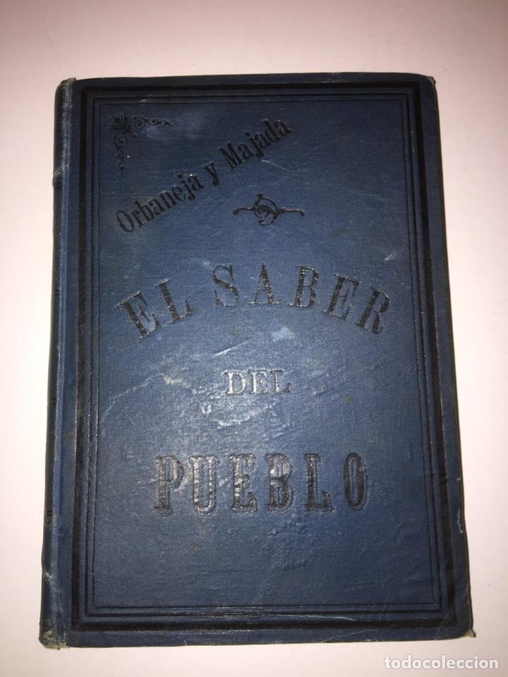 ORBANEJA Y MAJADA EL SABER DEL PUEBLO O RAMILLETE AÑO 1890 (Libros Antiguos, Raros y Curiosos - Pensamiento - Otros)