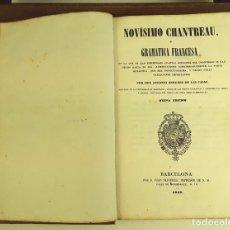 Libros antiguos: NOVÍSIMO CHANTREAU Ó GRAMÁTICA FRANCESA. ANTONIO BERGNES. IMP. JUAN OLIVERES. 1848.. Lote 79214401