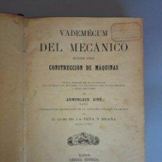 Libros antiguos: ANTIGUO VADEMECUM DEL MECÁNICO. 1898. Lote 79369185