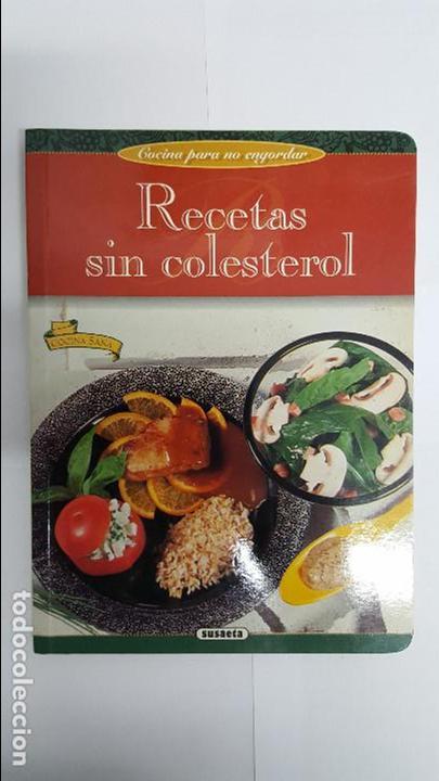 ANTIGUO LIBRO DE COCINA PARA NO ENGORDAR - RECETAS SIN COLESTEROL - (Libros Antiguos, Raros y Curiosos - Cocina y Gastronomía)