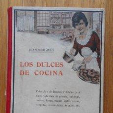 Libros antiguos: LOS DULCES DE COCINA, JUAN MARQUES, CASA EDITORIAL BAILLY, MUY DIFICIL. Lote 79600573