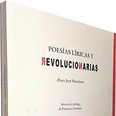 Libros antiguos: ABATE JOSÉ MARCHENA : POESÍAS LÍRICAS Y REVOLUCIONARIAS. (ABATE J MARCHENA, UTRERA 1768-1821). Lote 79783677