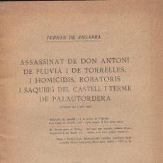 Libros antiguos: ASSASSINAT DE D.ANTON DE FLUVIÀ I TORRELLES SAQUEIG DEL CASTELL DE PALAUTORDERA F.DE SAGARRA 1923. Lote 79898169