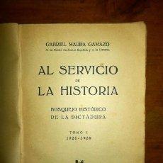 Libros antiguos: MAURA GAMAZO, GABRIEL. AL SERVICIO DE LA HISTORIA : BOSQUEJO HISTÓRICO DE LA DICTADURA. TOMO II : 19. Lote 79973925