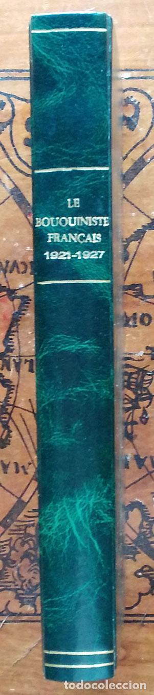 Libros antiguos: LE BOUQUINISTE FRANCAIS – (de l'any 1921 al any 1927) – 168 fascicles - 1 Volum - Foto 10 - 80100281