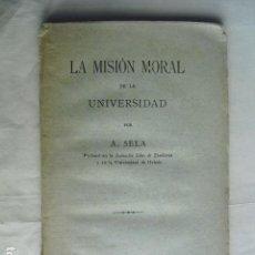 Libros antiguos: 1893 LA MISION MORAL DE LA UNIVERSIDAD A. SELA. Lote 80101333