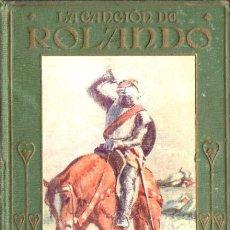 Libros antiguos: LA CANCIÓN DE ROLANDO (ARALUCE, 1912). Lote 80105585