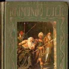 Libros antiguos: RAIMUNDO LULIO (ARALUCE, C. 1930) . Lote 80106825