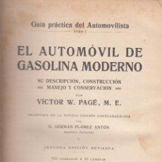 Libros antiguos: VÍCTOR W. PAGÉ. EL AUTOMÓVIL DE GASOLINA MODERNO. GUÍA PRÁCTICA DEL AUTOMOVILISTA. BARCELONA, 1922.. Lote 79871901