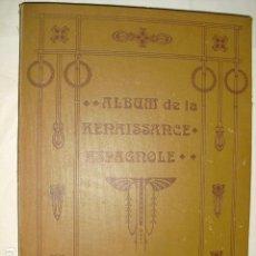 Libros antiguos: ALBUM DE LA RENAISSANCE ESPAGNOLE BAYÉS. Lote 80215517