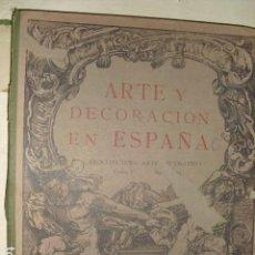 Libros antiguos: 1921 ARTE Y DECORACION EN ESPAÑA TOMO V 84 LÁMINAS. Lote 80218549
