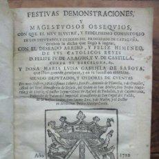 Libros antiguos: FESTIVAS DEMONSTRACIONES, Y MAGESTUOSOS OBSEQUIOS,.. 1702.. Lote 80224645