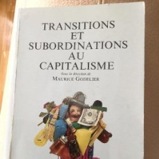 Libros antiguos: TRANSITIONS ET SUBORDINATIONS AU CAPITALISME. DIR. MAURICE GODELIER. VV. AA.. Lote 80288457