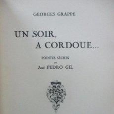 Libros antiguos: UN SOIR, A CORDOUE... GEORGES GRAPPE. ILUSTR. PEDRO GIL. 1932. ED. BIBLIOFILIA.. Lote 80446473