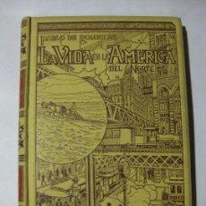 Libros antiguos: LA VIDA EN LA AMÉRICA DEL NORTE TOMO II - PABLO DE ROUSIERS - EDITORES MONTANER Y SIMÓN - 1899. Lote 80531585