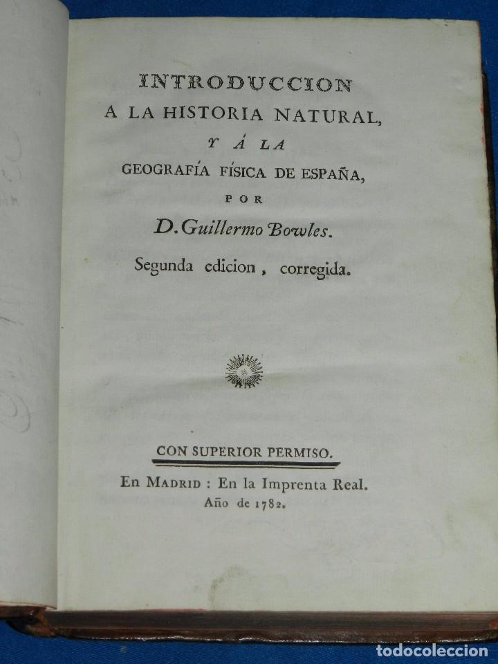 (MF) D GUILLERMO BOWLES - INTRODUCCION A LA HISTORIA NATURAL Y A LA GEOGRAFIA FISICA DE ESPAÑA 1782 (Libros Antiguos, Raros y Curiosos - Ciencias, Manuales y Oficios - Otros)