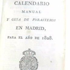 Libros antiguos: CALENDARIO MANUAL Y GUIA DE FORASTEROS EN MADRID, PARA EL AÑO DE 1828. EN LA IMPRENTA REAL, TIENE 21. Lote 80710938