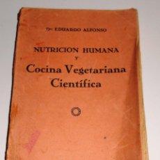 Libros antiguos: COCINA VEGETARIANA CIENTÍFICA. DR. EDUARDO ALFONSO. AÑO 1932 (VER INDICE). Lote 80728470