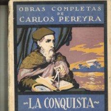 Libros antiguos: LA CONQUISTA DE LAS RUTAS OCEÁNICAS. CARLOS PEREYRA. Lote 80751410