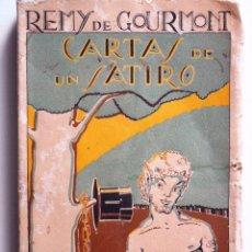 Libri antichi: CARTAS DE UN SÁTIRO - REMY DE GOURMONT - EDITORIAL SEMPERE VALENCIA AÑO 1925. Lote 80772022