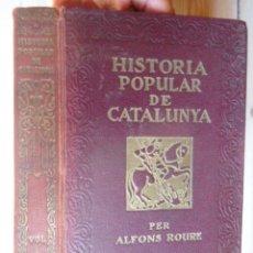 Libros antiguos: HISTÒRIA POPULAR DE CATALUNYA I ALFONS ROURE 1929 IL·LUSTRA JOAN D'IVORI LLIBRERIA VARIA FIGUERES. Lote 80780822