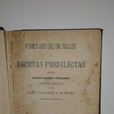 Libros antiguos: FORMULARIO DEL DR.GALLOIS O RECETAS PREDILECTAS. Lote 80848587