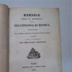 Libros antiguos: MEMORIA SOBRE LA RESIDENCIA DE LA SILLA EPISCOPAL DE MENORCA (1852). Lote 173197724