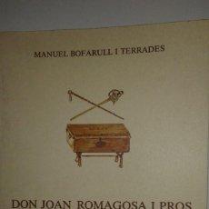 Libros antiguos: DON JOAN ROMAGOSA I PROS UN GENERAL DEL PENEDES. Lote 81018756