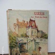 Libros antiguos: UZÉS LE PONT DU GARD - G. GOURBEYRE (EN FRANCES). Lote 81024684
