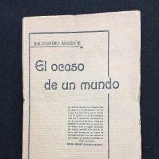 Libros antiguos: BALDOMERO ARGENTE. EL OCASO DE UN MUNDO. IMP. DE J. PÉREZ. MADRID, 1920. 1ª EDICIÓN.. Lote 81027604