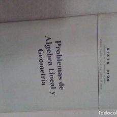 Libros antiguos: PROBLEMAS DE ALGEBRA LINEAL Y GEOMETRIA SIXTO RIOS. Lote 81040156