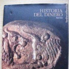 Libros antiguos: LIBRO DE LA HISTORIA DEL DINERO DE RAFAEL FERIA (FNMT) FABRICA NACIONAL DE MONEDA Y TIMBRE. Lote 245025630