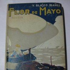 Libros antiguos: FLOR DE MAYO - VICENTE BLASCO IBAÑEZ - EDITORIAL PROMETEO. Lote 81113008