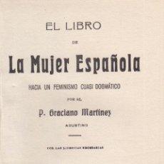 Libros antiguos: P. GRACIANO MARTÍNEZ. EL LIBRO DE LA MUJER ESPAÑOLA. HACIA UN FEMINISMO CASI DOGMÁTICO. MADRID, 1921. Lote 79152789
